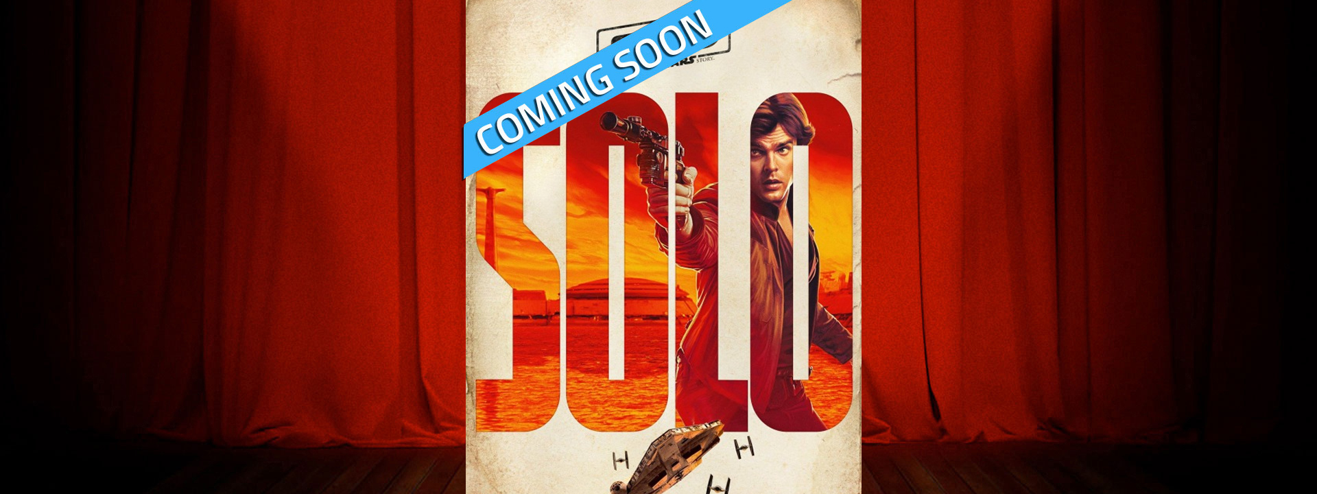 Solo: A Star Wars Story - Coming Soon